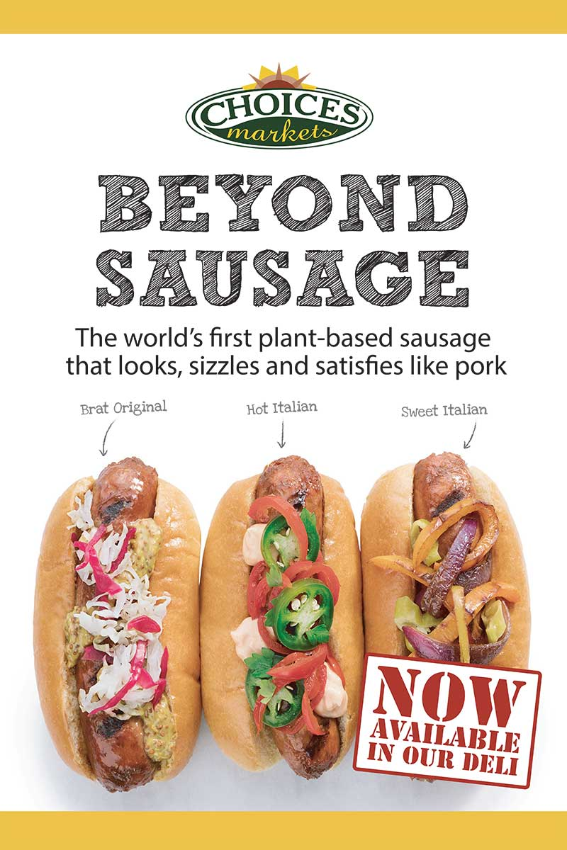 Beyond Meat & Sausages Are Now Available | Choices Markets